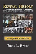 2000 Years of Charismatic Christianity Manual by Dr. Eddie L. Hyatt