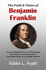 The Faith & Vision of Benjamin Franklin by Dr. Eddie L. Hyatt