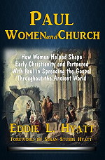 PAUL: Women and Church by Dr. Eddie Hyatt