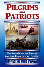 Pilgrims and Patriots by Dr. Eddie L. Hyatt